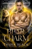 Bear Charm - Shifters Bewitched #2 ebook by Tasha Black