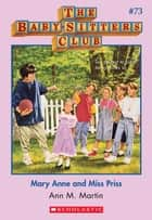 The Baby-Sitters Club #73: Mary Anne and Miss Priss ebook by Ann M. Martin