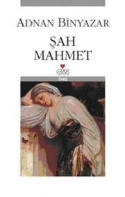 Şah Mahmet ebook by Adnan Binyazar