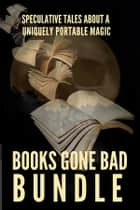 Books Gone Bad Bundle ebook by Mark Leslie, DeAnna Knippling, Kevin J. Anderson,...