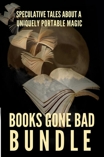Books Gone Bad Bundle ebook by Mark Leslie,DeAnna Knippling,Kevin J. Anderson,Neil Peart,Ryan M. Williams,Dayle A. Dermatis,Karen McCullough,Dawn Blair,Robert Jeschonek,Kate MacLeod,Kristine Kathryn Rusch