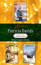 An Amish Christmas/The Christmas Quilt/A Hope Springs Christma ebook by Patricia Davids