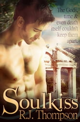 SoulKiss - Soulmate Series, #1 ebook by RJ Thompson