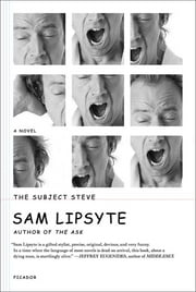 The Subject Steve - A Novel ebook by Sam Lipsyte