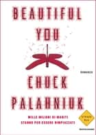 Beautiful You ebook by Chuck Palahniuk