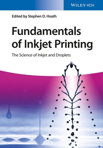 Fundamentals of Inkjet Printing - The Science of Inkjet and Droplets ebook by