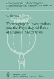 Thermographic Investigations into the Physiological Basis of Regional Anaesthesia ebook by D. Roseveare,G. Sprotte