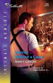 Warrior Without a Cause ebook by Nancy Gideon