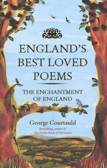 England's Best Loved Poems - The Enchantment of England ebook by George Courtauld
