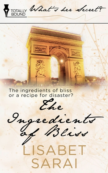 The Ingredients Of Bliss Ebook By Lisabet Sarai 9781784301859