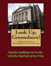 A Walking Tour of Greensboro, North Carolina ebook by Doug Gelbert