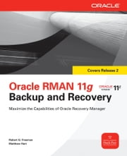 Oracle RMAN 11g Backup and Recovery ebook by Robert Freeman,Matthew Hart