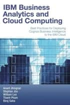 IBM Business Analytics and Cloud Computing ebook by Anant Jhingran,Stephan Jou,William Lee,Thanh Pham,Biraj Saha