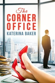 The Corner Office ebook de Katerina Baker