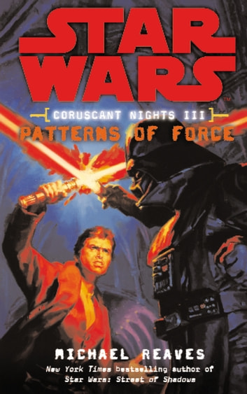 Star Wars: Coruscant Nights III - Patterns of Force ebook by Michael Reaves