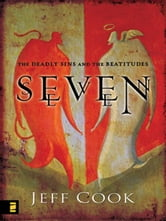 Seven - The Deadly Sins and The Beattitudes ebook by Jeff V. Cook