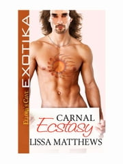 Carnal Ecstasy ebook by Lissa Matthews