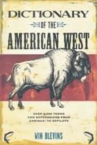 Dictionary of the American West ebook by Win Blevins