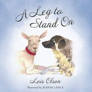 A Leg to Stand On - N/A ebook by Lois Olson