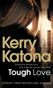 Tough Love - Everyone knows you but nobody knows the truth ebook by Kerry Katona