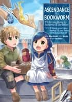 "Ascendance of a Bookworm (Manga) Volume 3 ebook by Miya Kazuki, Suzuka, Carter ""Quof"" Collins"