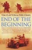 End of the Beginning ebook by Phil Craig, Tim Clayton