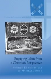 Engaging Islam from a Christian Perspective ebook by Bonnie Evans-Hills,Michael Rusk