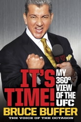 It's Time! - My 360-Degree View of the UFC ebook by Bruce Buffer