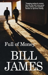 Full of Money ebook by Bill James