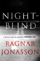 Nightblind - A Thriller ebook by Ragnar Jonasson