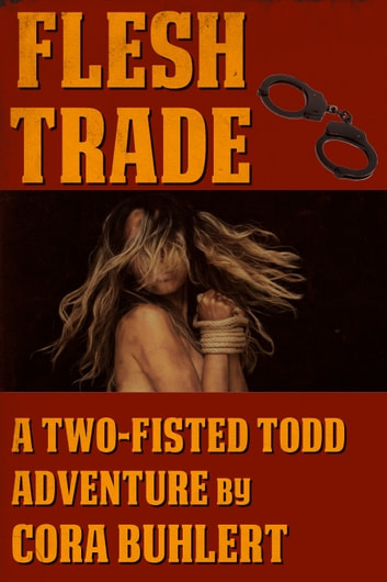 Flesh Trade - A Two-Fisted Todd Adventure ebook by Cora Buhlert