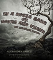 In A House Made of Bones and Teeth ebook by Alyxandra Harvey