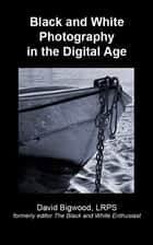 Black and White Photography in the Digital Age ebook by