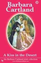 A Kiss In The Desert ebook by Barbara Cartland