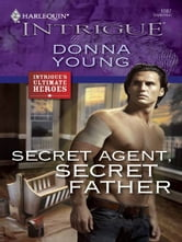 Secret Agent, Secret Father ebook by Donna Young