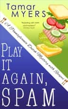 Play It Again, Spam ebook by Tamar Myers