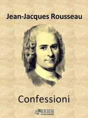 Confessioni ebook by Jean-Jacques Rousseau