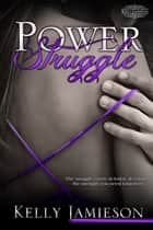 Power Struggle ebook by Kelly Jamieson