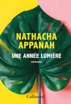 Une année lumière 電子書 by Nathacha Appanah
