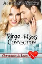 The Virgo-Pisces Connection ebook by Janet Lane Walters
