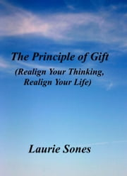 The Principle of Gift ebook by Laurie Sones