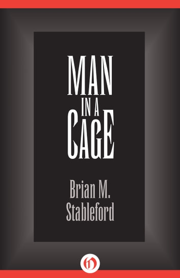 Man in a Cage ebook by Brian M. Stableford