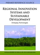 Regional Innovation Systems and Sustainable Development - Emerging Technologies ebook by Patricia Ordóñez de Pablos, W.B. Lee, Jingyuan Zhao