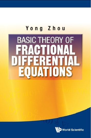 Basic theory of fractional differential equations ebook by yong basic theory of fractional differential equations ebook by yong zhou fandeluxe Choice Image