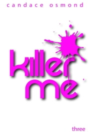 Killer Me: Episode Three: White Rabbit ebook by Candace Osmond