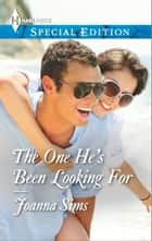 The One He's Been Looking For ebook by Joanna Sims