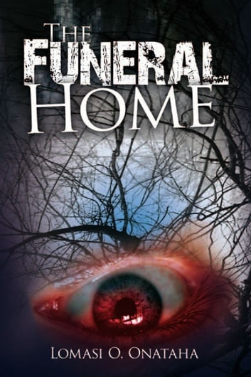 The Funeral Home ebook by Lomasi O. Onataha
