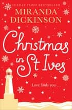 Christmas in St Ives ebook by Miranda Dickinson