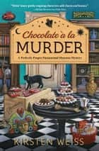 Chocolate a la Murder eBook by Kirsten Weiss