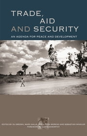 Trade, Aid and Security - An Agenda for Peace and Development ebook by Oli Brown